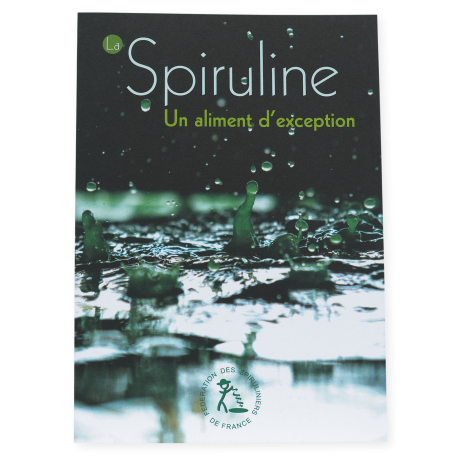 Spiruline, un aliment d'exception